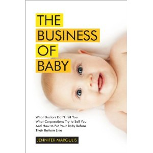 book review the business of baby by jennifer margulis
