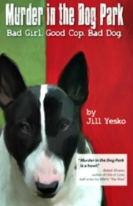 Book Review: Murder in the Dog Park – Bad Girl. Good Cop. Bad Dog.