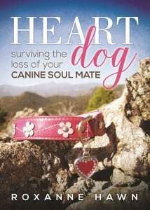 Coming Soon – Heart Dog – Surviving the Loss of Your Canine Soul Mate